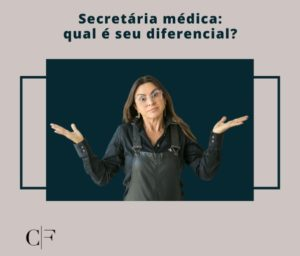 pergunta qual o diferencial da secretária médica
